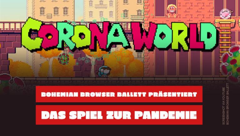 Super Corona World von Bohemian Browser Ballett - Zeitvertreib gegen die Pandemie
